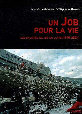 Un Job pour la vie (French Edition): Cl�mence Carles, Philippe Delvit, St�phanie Benson, Yannick Le...