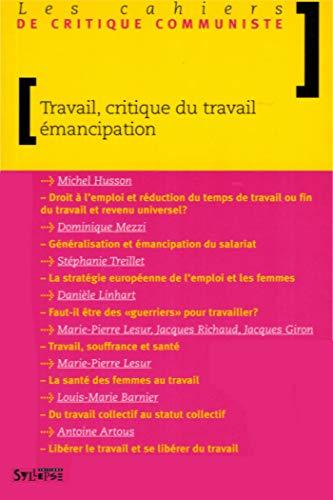 Travail, critique du travail, émancipation: Michel Husson; Stéphanie