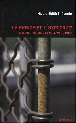 9782849501658: Le prince et l'hypocrite : Ethique, politique et pulsion de mort