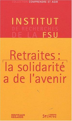 9782849501832: Retraites : la solidarité a de l'avenir