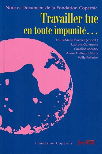 9782849502266: Travailler tue en toute impunité... (French Edition)