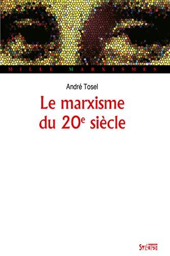 Le marxisme du 20e siècle: André Tosel