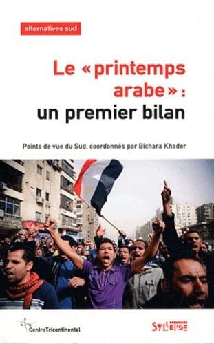PRINTEMPS ARABE (LE) : UN PREMIER BILAN: KHADER BICHARA