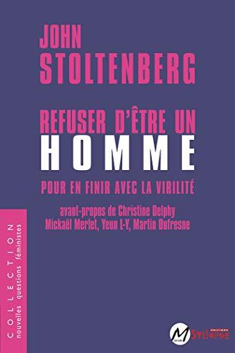 Refuser d'être un homme: John Stoltenberg