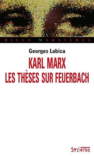 Karl Marx, les thèses sur Feuerbach: Labica, Georges