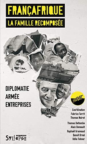 Françafrique : La famille recomposée: Thomas Noirot; Fabrice