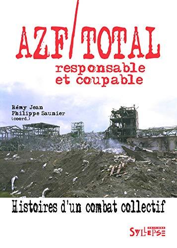 9782849507100: Azf/Total, responsable et coupable : Histoires d'un combat collectif
