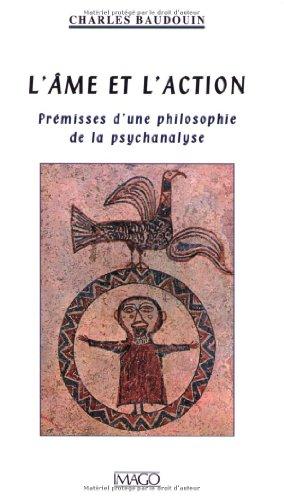 Ame et l'action (L') [nouvelle édition]: Baudouin, Charles