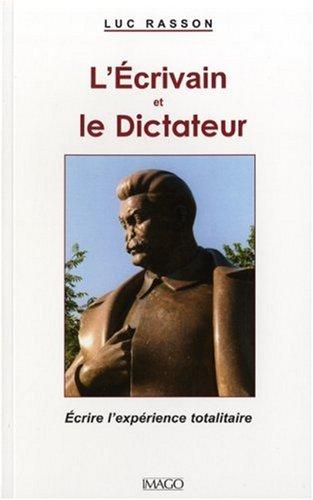 L'Ecrivain et le Dictateur (French Edition): Luc Rasson