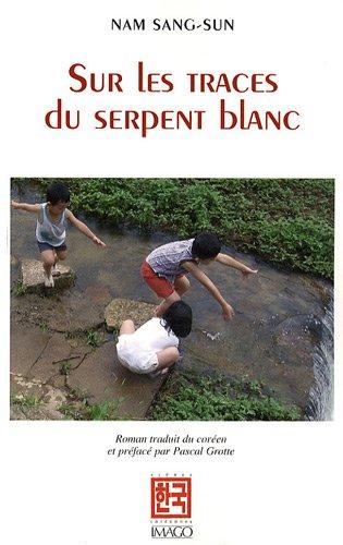 Sur les traces du serpent blanc: Sang-Sun Nam