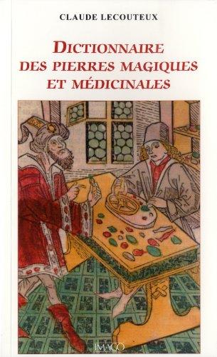 dictionnaire des pierres magiques et médicinales au Moyen Age: Claude Lecouteux