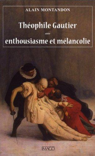 9782849521779: Théophile Gautier entre enthousiasme et mélancolie