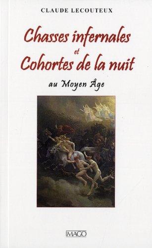 Chasses infernales et cohortes de la nuit au Moyen Age: Claude Lecouteux