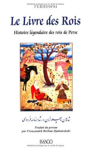 9782849526750: Le Livre des Rois : Histoire légendaire des rois de Perse