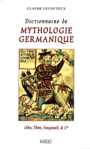 Dictionnaire de mythologie germanique (4e édition): Claude Lecouteux