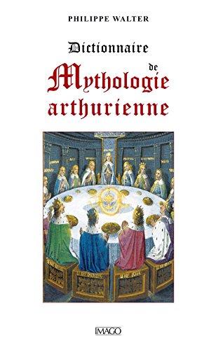 Dictionnaire de mythologie arthurienne: Walter Philippe