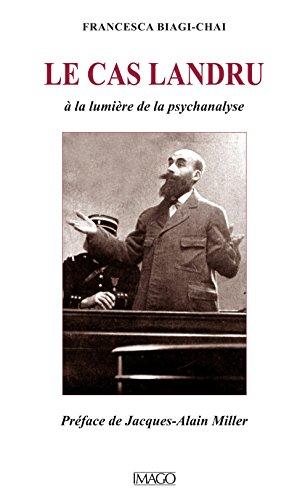 Le cas Landru : A la lumière de la psychanalyse: Francesca Biagi-Chai