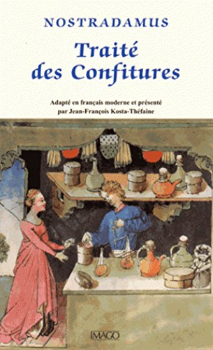 Traité des confitures (Le) [nouvelle édition]: Nostradamus