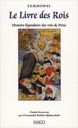9782849528631: Le Livre des Rois : Histoire légendaire des rois de Perse