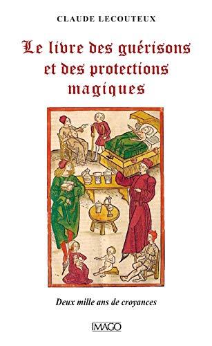 9782849528648: Le livre des guérisons et des proctections magiques