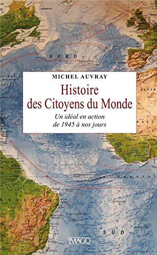 9782849529959: Histoire des Citoyens du Monde : Un idéal en action de 1945 à nos jours