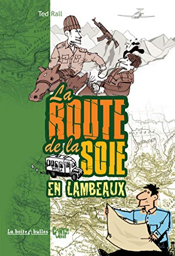 La route de la soie en lambeaux (French Edition) (2849530557) by Ted Rall