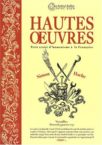 9782849530597: Hautes oeuvres : Petit traité d'humanisme à la française
