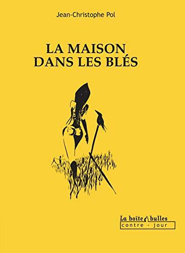 MAISON DANS LES BLÉS (LA): POL JEAN-CHRISTOPHE