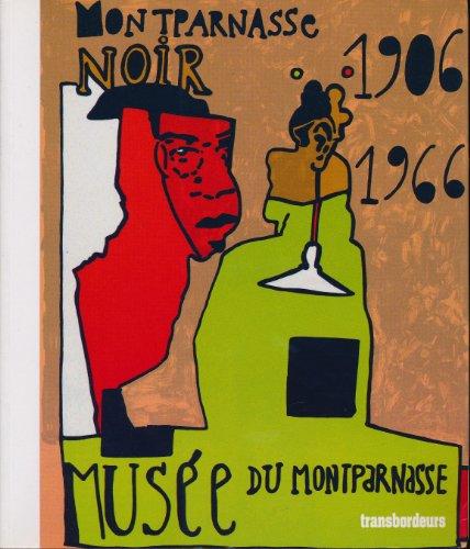 Montparnasse noir 1906/1966 : Amours en contre-jour: Digne,Jean