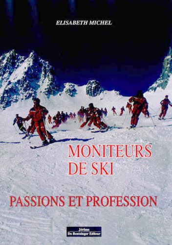 Moniteurs de ski : Passions et profession: Elisabeth Michel