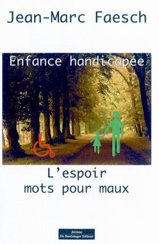 9782849600788: Enfance Handicapee Lespoir Mots pour Maux (French Edition)
