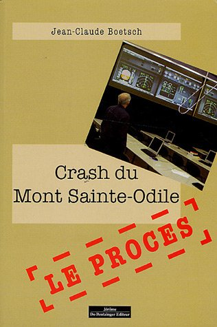 Crash du Mont Sainte-Odile (French Edition): Jean Claude Boetsch