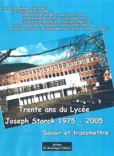 """""""savoir et transmettre ; 30 ans du lycée joseph storck, 1975-2005"""""""
