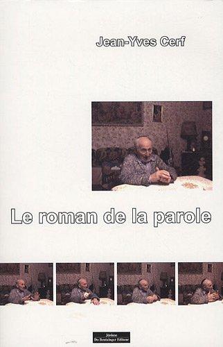 Le roman de la parole: Jean-Yves Cerf
