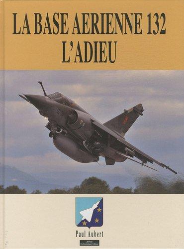 """""""la base aérienne 132 ; les adieux"""": Paul Aubert"""