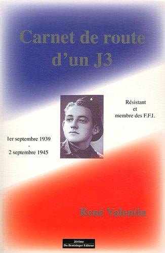 les carnets de route d un j3 resistant et membre des ffi: René Valentin
