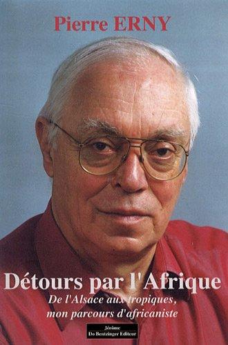 detours par l'afrique: Pierre Erny