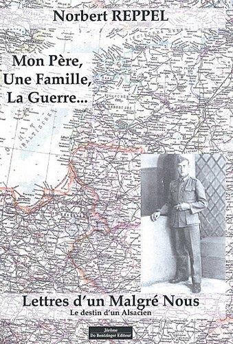 MON PERE, UNE FAMILLE, LA GUERRE...: Norbert Reppel