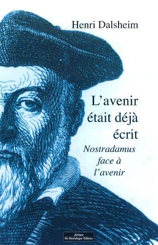NOSTRADAMUS, L'AVENIR EST DEJA ECRIT: Henri Dalsheim