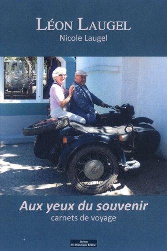 Aux yeux du souvenir - carnets de voyage: Laugel Leon