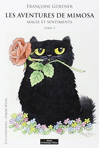 Les aventures de Mimosa Magie et sentiemnts: Françoise Gürtner -