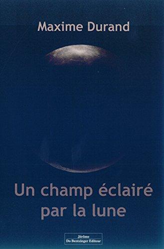 9782849604656: Un champ éclairé par la lune