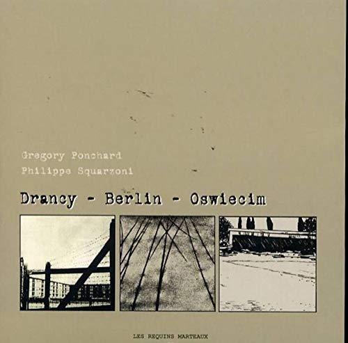 DRANCY BERLIN OSWIECIM: SQUARZONI PONCHARD