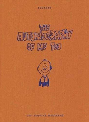 Autobiography of Me Too (The) [nouvelle édition]: Bouzard, Guillaume