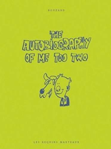 Autobiography of Me Too, Two (The) [nouvelle édition]: Bouzard, Guillaume