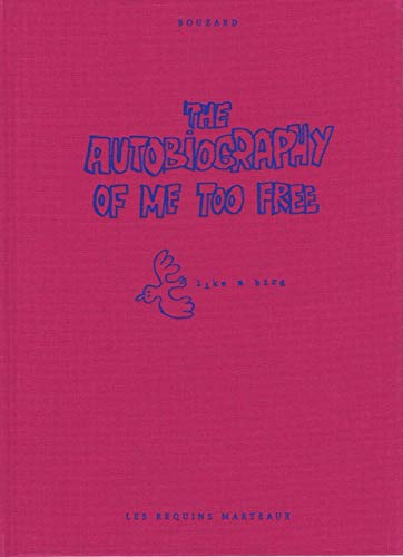 Autobiography of Me Too, Free (The): Bouzard, Guillaume