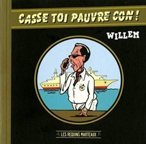 9782849610893: Casse toi pauvre con ! (French Edition)