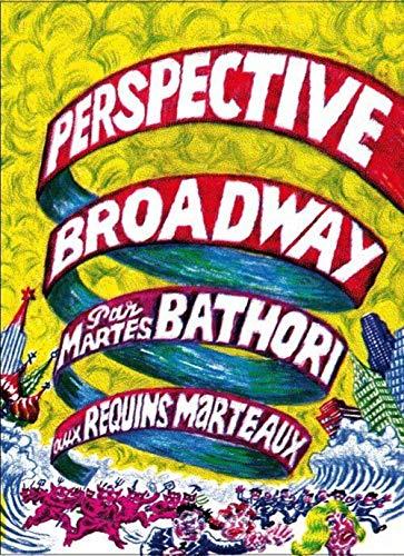 Perspective Broadway: Bathori, Martes