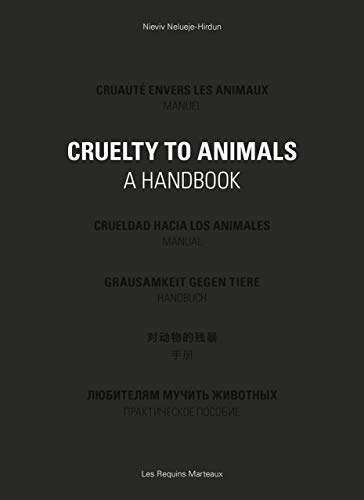 CRUELTY TO ANIMALS -A HANDBOOK-: JEUNE DURHIN LE