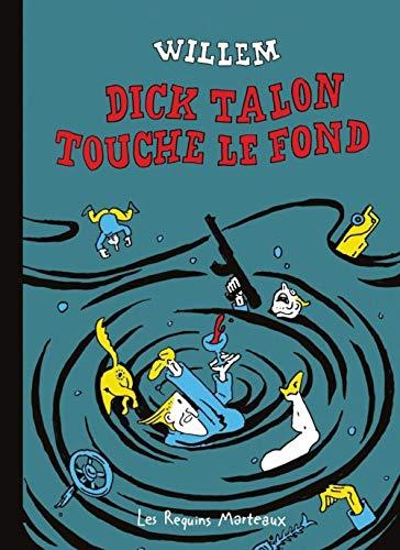 DICK TALON TOUCHE LE FOND: WILLEM